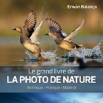 Le grand livre de la photo de nature par Erwan Balança